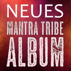 Mantra Tribe neues new Album