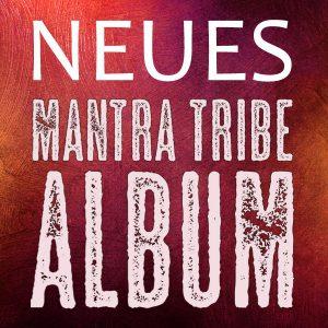 Mantra Tribe neues new Album